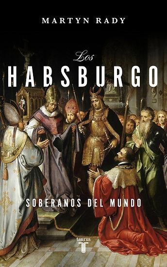 Los Habsburgo - Martyn Rady