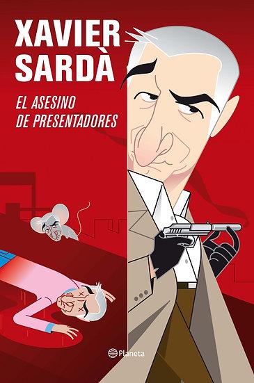 El asesino de presentadores - Xavier Sardá