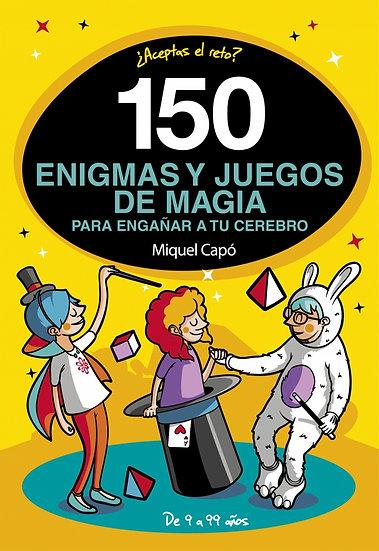 150 Enigmas y juegos de magia - Miguel Capó