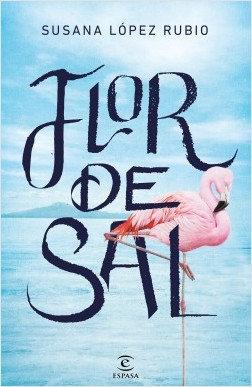 Flor de sal - Susana López Rubio