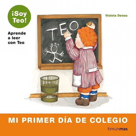 Mi primer día de colegio - Colección Soy Teo