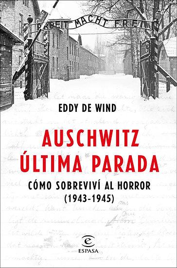 Auschwitz  última parada  - Eddy de Wind