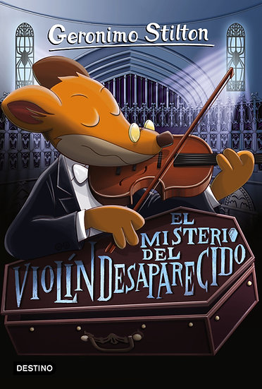 El misterio del violín desaparecido  - Gerónimo Stilton