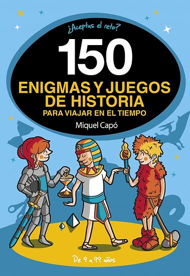 150 Enigmas y juegos de historia - Miguel Capó