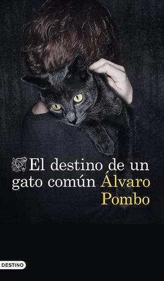 El destino de un gato común - Álvaro Pombo