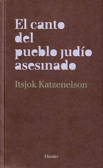 El canto del pueblo judío asesinado - Itsjok Katzenelson