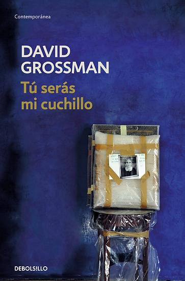 Tu serás mi cuchillo - David Grossman