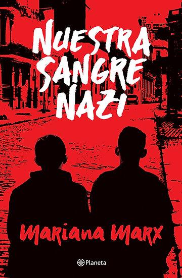 Nuestra sangre nazi - Mariana Marx
