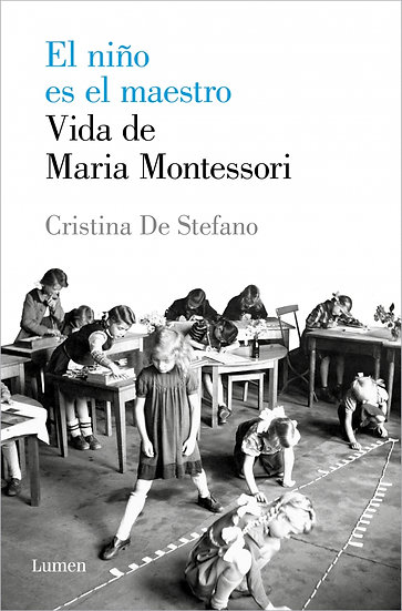 El niño es el maestro - María Montessori
