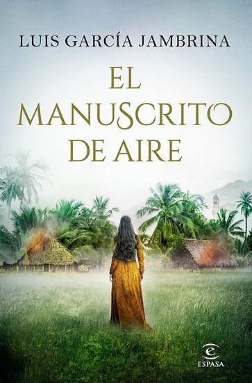 El manuscrito de aire  - Luis García Jambrina