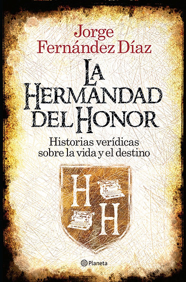La hermandad del honor - Jorge Fernández Díaz