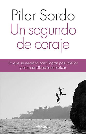Un segundo de coraje -Pilar Sordo