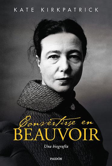 Convertirse en Beauvoir - Kate Kirkpatrick