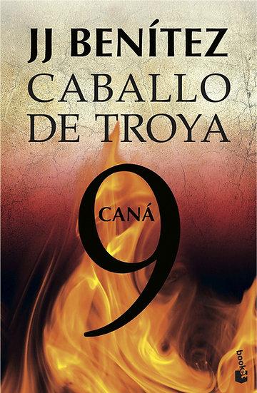 CANÁ - Caballo de Troya 9 - J.J. Benítez