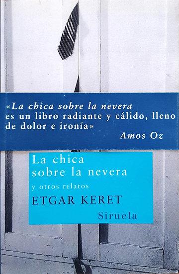 Chica sobre la nevera - Etgar Keret