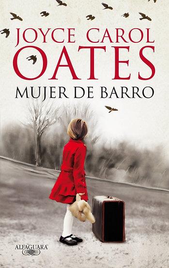 La mujer de barro - Joyce Carol Oates