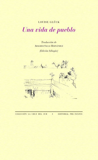 Una vida de pueblo - Louise Glück
