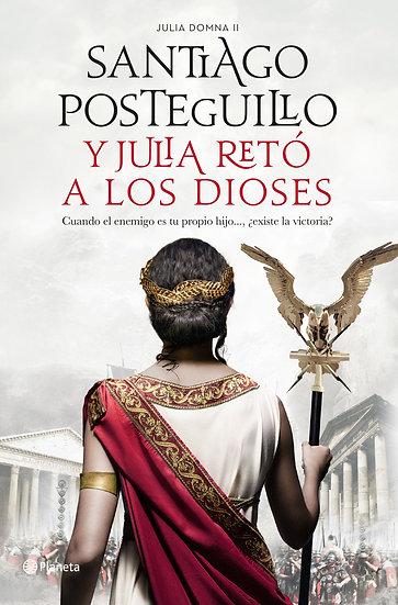 Compra anticipada - Y Julia retó a los dioses - Santiago Posteguillo