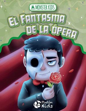 El fantasma de la ópera para niños - Monster kids