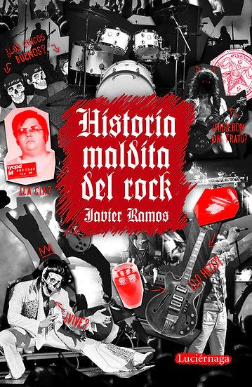 Historia maldita del rock - Javier Ramos