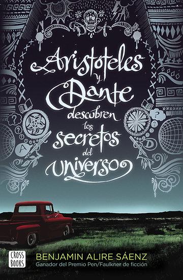 Aristóteles y Dante descubren los secretos del universo - Benjamín Alire Sáez