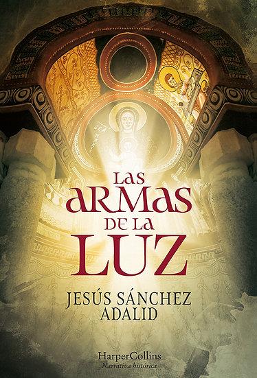Las armas de la luz - Jesús Sánchez Adalid