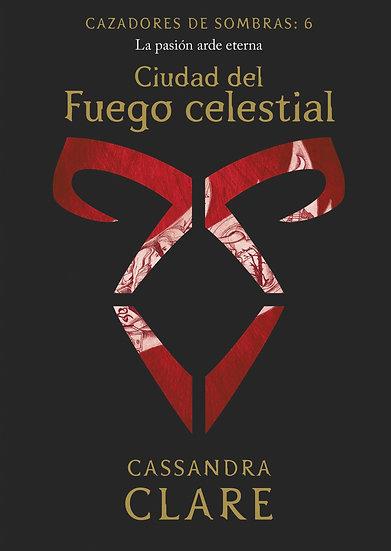 Ciudad de fuego celestial (6) - Cassandra Clare