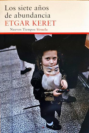 Siete años de abundancia - Etgar Keret