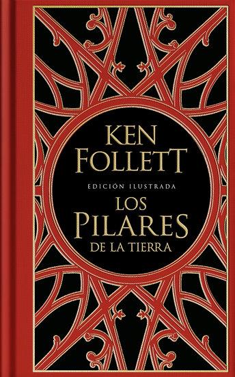 Los pilares de la Tierra (edición ilustrada) - Ken Follet