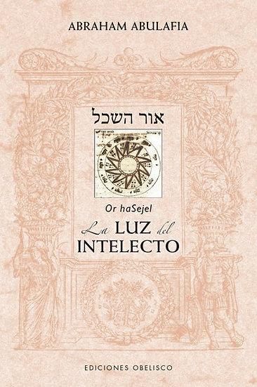 La luz del intelecto (Or haSejel) - Abraham Abulafia