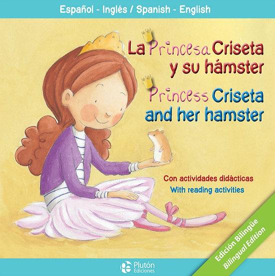 La princesa Criseta y su hámster - bilingue inglés/español