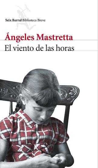 El viento de las horas - Ángeles Mastretta