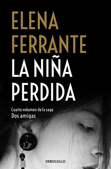 La niña perdida (4º libro de la serie Dos amigas) - Ferrante