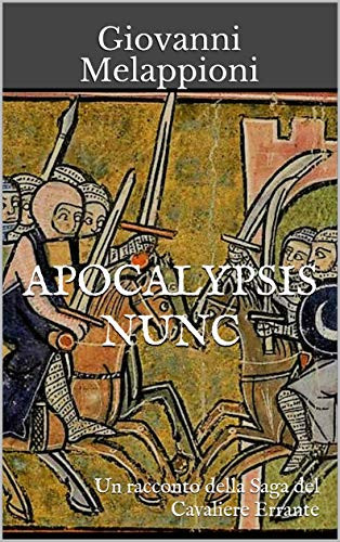 Racconto, Apocalypsis Nunc, Cavaliere Errante, Melappioni Giovanni