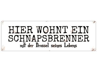 METALLSCHILD Blechschild HIER WOHNT EIN SCHNAPSBRENNER Drossel Schnaps