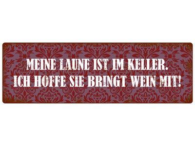 METALLSCHILD Blechschild MEINE LAUNE IST IM KELLER Wein