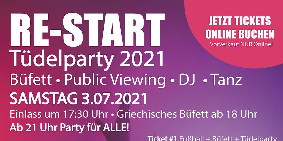 RE-START  Tüdelparty 2021  Büfett / Public Viewing / DJ / Tanz
