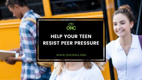 HELP YOUR TEEN RESIST PEER PRESSURE