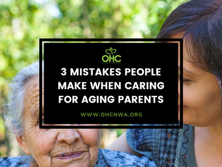 3 MISTAKES PEOPLE MAKE WHEN CARING FOR AGING PARENTS