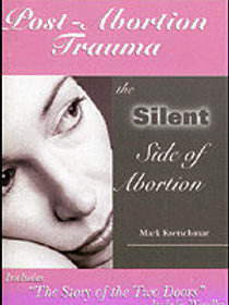 Post Abortion Trauma-The Silent Side of Abortion