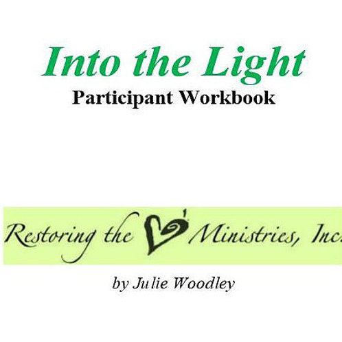 """""""From Darkness in to the Light"""" Participant Workbook"""