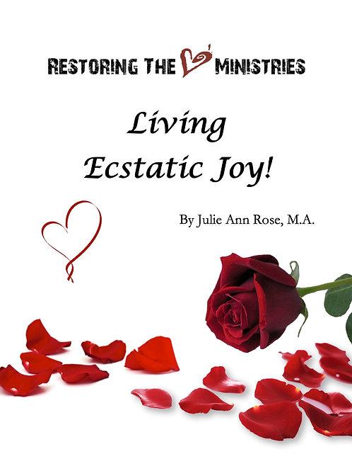 Living Ecstatic Joy!