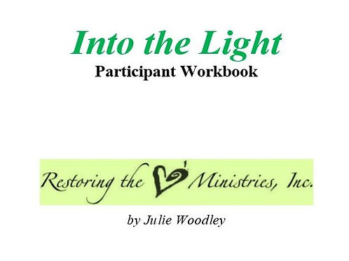 """Into the Light"" Participant Workbook - download & print ONE copy only"