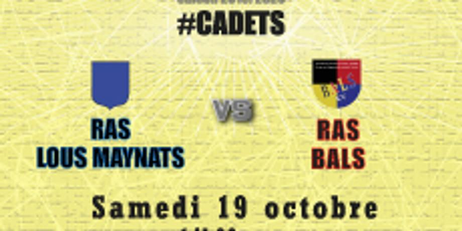#Cadets : RAS Lous Maynats vs Bals