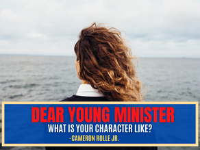 Dear Young Minister, What Is Your Character Like?