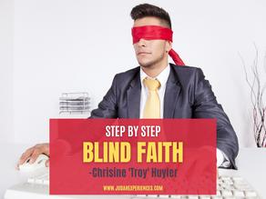 Step by Step: Blind Faith