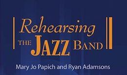 Rehearsing the Jazz Band