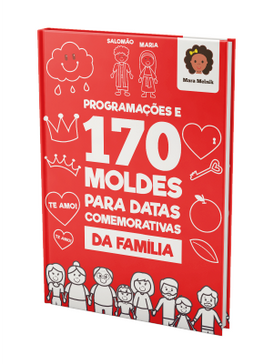 Programações e 170 moldes para datas comemorativas