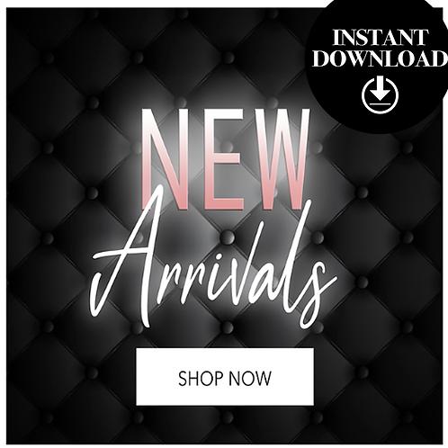 New Arrivals- Instant download