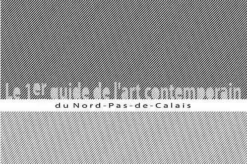 1er guide de l'art contemporain du Nord-Pas-de-Calais